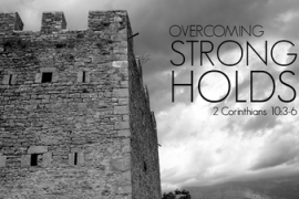 Tearing down Spiritual Strongholds through Prayer and the Word of God