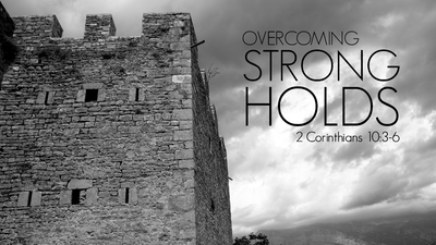 Tearing down Spiritual Strongholds through Prayer and the Word of