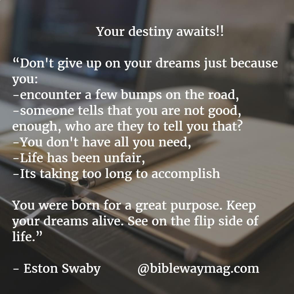 Dreams- Don't Give Up On Your Dreams - Bible Way Mag